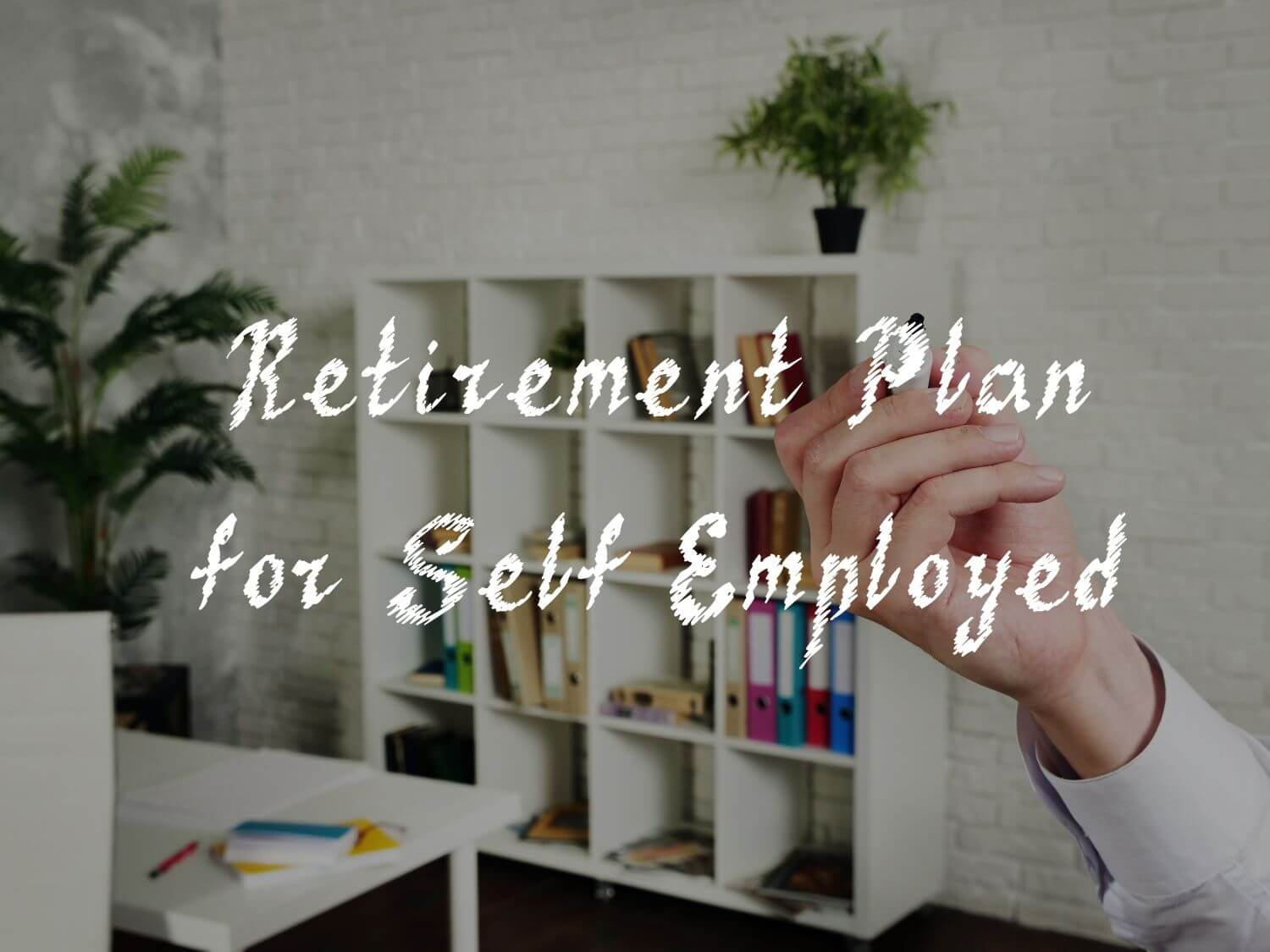 Options for Self Employed Retirement Plan